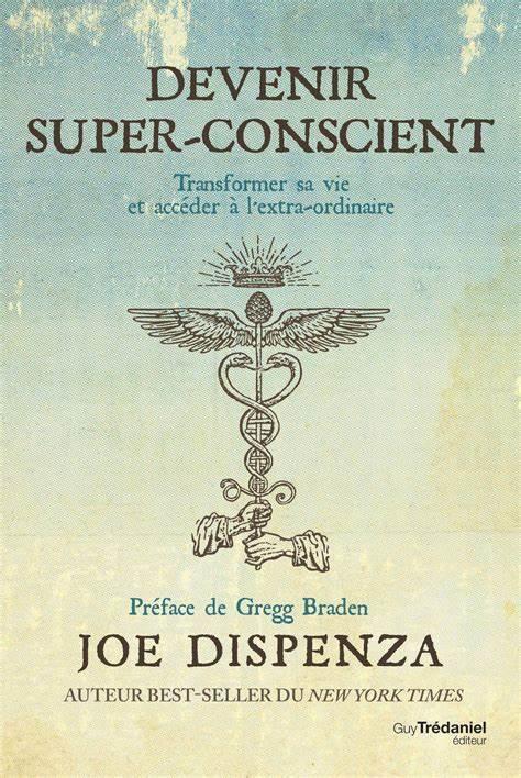 """Le livre """"Devenir super-conscient"""" par le Dr Joe Dispenza"""