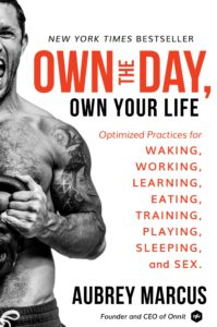 Aubrey Marcus Own your day own your life