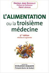 Jean Seignalet L'alimentation ou la 3ième médecine