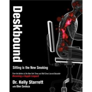 Kelly Starrett Deskbound, sitting is the new smoking