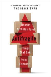 Nassim Nicholas Taleb Antifragile, Les bienfaits du désordre