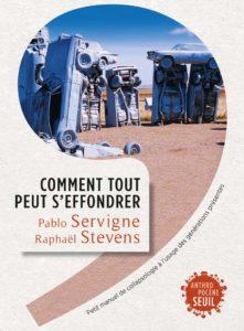 Pablo Servigne & Raphaël Stevens - Comment tout peut s'effondrer