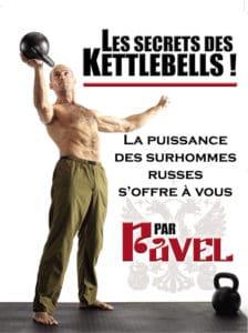 Pavel Tsatsouline Les secrets des kettlebells !