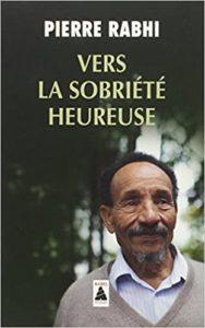 Pierre Rahbi Vers la sobriété heureuse
