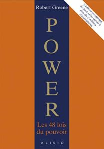 Robert Greene - POWER, les 48 lois du pouvoir