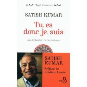 Satish Kumar Tu es donc je suis