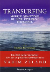 Vadim Zeland - Transurfing, modèle quantique de développement personel
