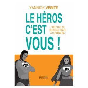 Yannick Vérité Le Héros c'est vous